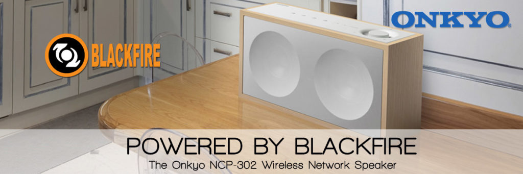 Powered by Blackfire: The Onkyo NCP-302 Wireless Network Speaker