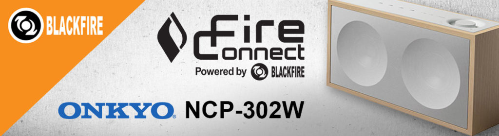August 2017 New Gear: Onkyo NCP-302W featuring FireConnect