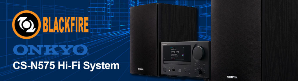 onkyo blackfire-onkyo-announces-the-cs-n575-hi-fi-system-featuring-blackfire-blog